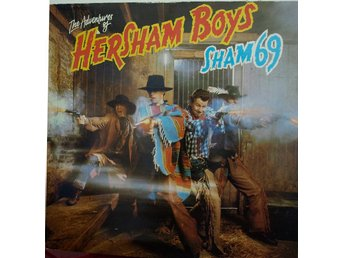 LP. SHAM 69 - THE ADVENTURES OF HERSHAM BOYS. Spelar kanonfint.
