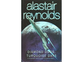 Alastair Reynolds - Diamond Dogs - Turquoise Days