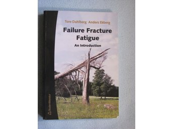 Failure Fracture Fatigue , Kurslitteratur - Kungsör - Failure Fracture Fatigue , Kurslitteratur - Kungsör