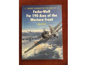 Focke-Wulf Fw 190 Aces of the Western Front - John Weal