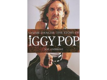 Gimme Danger: The Story of Iggy Pop - Bok