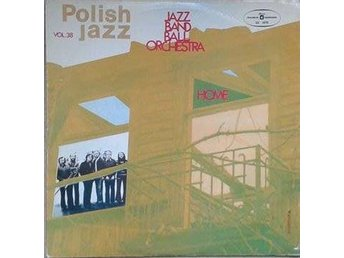 Jazz Band Ball Orchestra titel *Home*Contemporary Jazz Poland LP