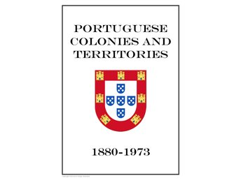 Portuguese Colonies and Territories 1880-1973 PDF (DIGITAL)  ALBUM STAMP PAGES