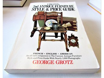 Grot´s 2nd Antique Furniture style & priceguide first edition 1982
