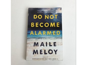 Bok, Do Not Become Alarmed, Maile Meloy, Pocket, ISBN: 9780735216532, 2018