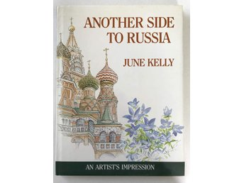 ANOTHER SIDE TO RUSSIA An Artists Impressions June Kelly 1985