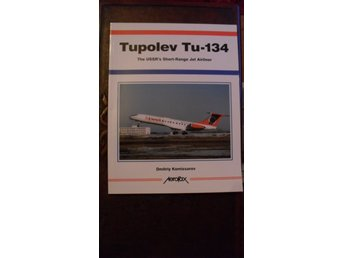 TUPOLEV TU-134 THE USSR'S SHORT-RANGE JET AIRLINER  AEROFAX ENGLISH TEXT