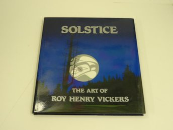 Solstice The art of Roy Henry Vickers