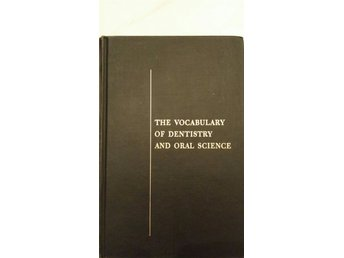 The Vocabulary of dentistry and oral science