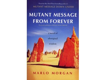 Mutant Message From Forever: A Novel Of Aboriginal Wisdo 9780060930264