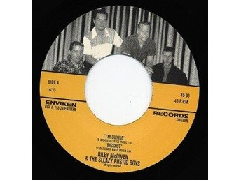 Riley McOwen And The Sleazy Rustic Boys ?? I´m Buying - 7'' NY - FRI FRAKT