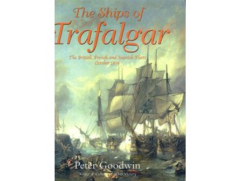 The Ships of Trafalgar - The British, French and Spanish Fleets, 21 October 1805