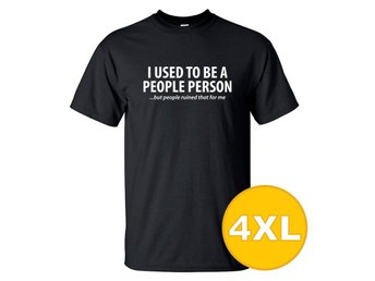 T-shirt Used To Be A People Person Svart herr tshirt 4XL