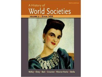 """A History of World Societies Vol. 2 """"Since 1450"""" Tenth edition John P. McKay - Norrköping - A History of World Societies Vol. 2 """"Since 1450"""" Tenth edition John P. McKay - Norrköping"""