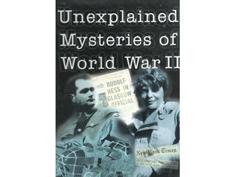 Unexplained Mysteries of World War II