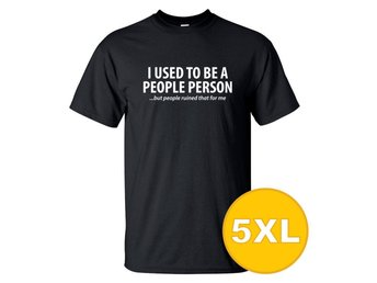 T-shirt Used To Be A People Person Svart herr tshirt 5XL