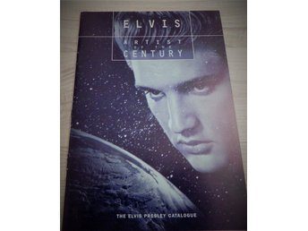 Elvis Presley Artist of the century. The Elvis catalogue..