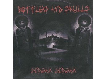 Bottles And Skulls - Scream Scream (7'' Red Vinyl)