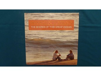 PARRISH & TOPPANO - LP - THE SHORES OF THIS GREAT OCEAN - 1988!!!