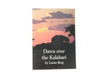 Dawn over the Kalahari Lasse Barg ISBN9789186528102