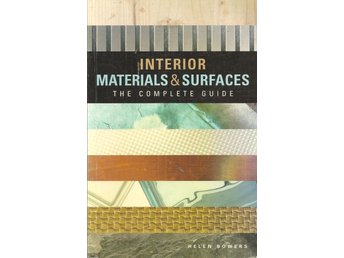 Helen Bowers: Interior. Materials & surfaces. The complete guide.
