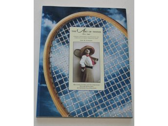 THE ART OF TENNIS 1874 - 1940 GARY H SCHWATRZ