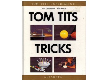 Tom Tits experiment och Tricks