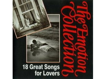 The Emotion Collection - 18 Great Songs for Lovers