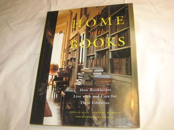 AT HOME WITH BOOKS How booklovers live and care ...bibliotek