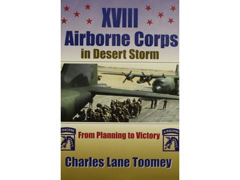 XVIII Airborne Corps in Desert Storm, Charles L Toomey (Eng)