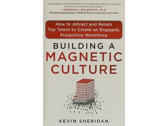 Building a magnetic culture, Kevin Sheridan (Eng)