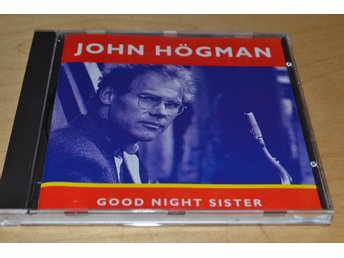 JOHN HÖGMAN - GOOD NIGHT SISTER.