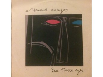 ALTERED IMAGES SEE THOSE EYES/HOW ABOUT THEN