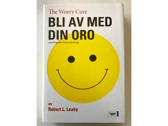 BLI AV MED DIN ORO The Worry Cure Robert L. Leahy 2007
