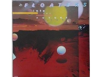 The Floaters title* Float Into The Future* Funk, Disco LP US - Hägersten - The Floaters title* Float Into The Future* Funk, Disco LP US - Hägersten