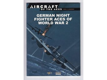 GERMAN NIGHT FIGHTER ACES OF WORLD WAR 2 (Aircraft of the Aces: No 2) - Falun - GERMAN NIGHT FIGHTER ACES OF WORLD WAR 2 (Aircraft of the Aces: No 2) - Falun