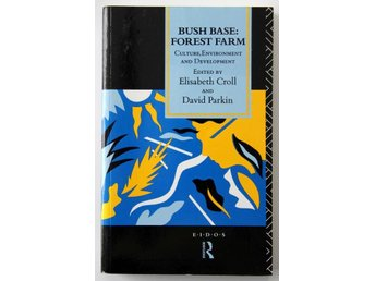 Bush Base: Forest Farm - Culture, Enviroment and Development