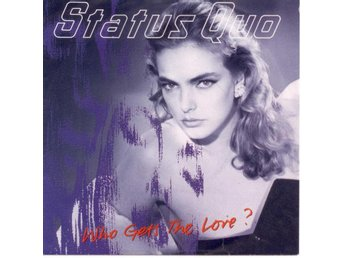 "STATUS QUO - Who Gets The Love?  7"" Singel  Holland"