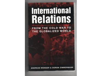 International Relations - From the cold war to the globalized world
