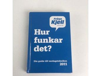 Javascript är inaktiverat. - Stockholm - Bok, Modell: Fråga Kjell, Hur funkar det? 2011Varan är i normalt begagnat skick. Skick: Varan säljs i befintligt skick och endast det som syns på bilderna ingår om ej annat anges. Vi värderar samtliga varor och ger dom en beskrivning av  - Stockholm
