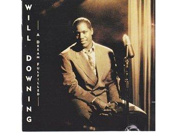 Will Downing - A Dream Fulfilled (1991) CD, 4th & Broadway, OOP, Like New.