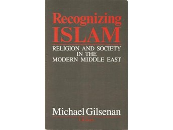 Michael Gilsenan: Recognizing islam.