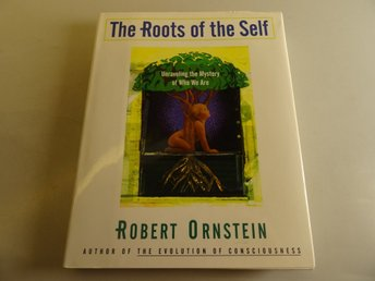 The Roots of the Self: Unraveling the Mystery of Who We Are