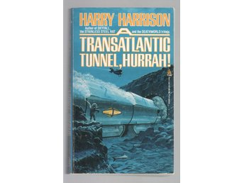 Harry Harrison - A Transatlantic Tunnel, Hurrah!