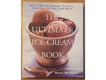 Bruce Weinstein - The Ultimate Ice Cream Book: Over 500 Ice Creams [1999]