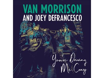 Morrison Van: You're driving me crazy (2 Vinyl LP + Download)