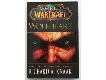 World of Warcraft: Wolfheart - Richard A. Knaak