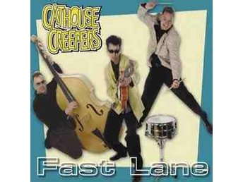 Cathouse Creepers - Fast Lane - CD NY - FRI FRAKT