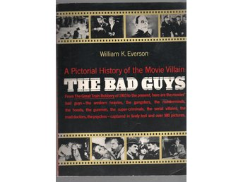 Bad Guys - A Pictorial History of the Movie Villain