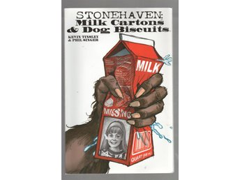 Stonehaven Volume 1: Milk Cartons & Dog Biscuits by Kevin Tinsley